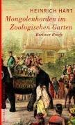 Mongolenhorden im Zoologischen Garten. Berliner Briefe. [Paperback]: Heinrich-hart