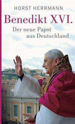 9783746622101: Benedikt Xvi. Der Neue Papst Aus Deutschland