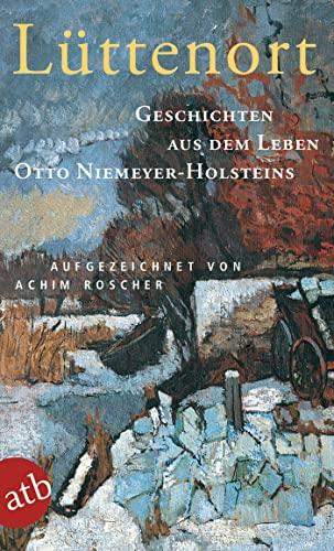 9783746622514: Lüttenort: Geschichten aus dem Leben Otto Niemeyer-Holsteins