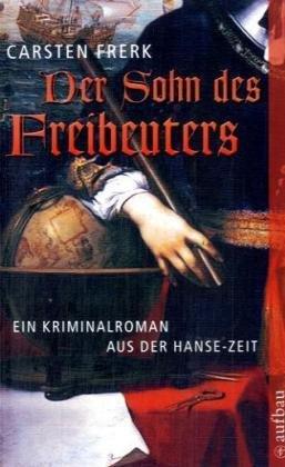 9783746623030: Der Sohn des Freibeuters: Ein Hanse-Krimi