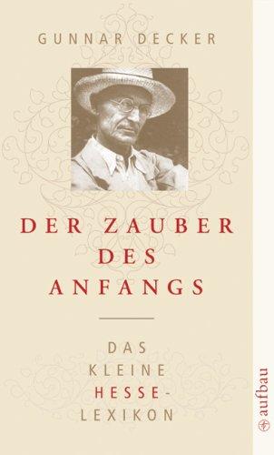 9783746623467: Der Zauber des Anfangs: Das kleine Hesse-Lexikon