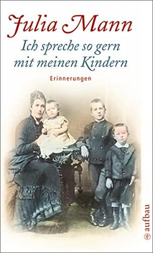 9783746624150: Ich spreche so gern mit meinen Kindern: Erinnerungen, Skizzen, Briefwechsel mit Heinrich Mann