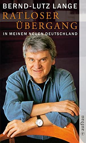 9783746624198: Ratloser Übergang: In meinem neuen Deutschland
