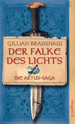 9783746625010: Der Falke des Lichts: Die Artus-Saga