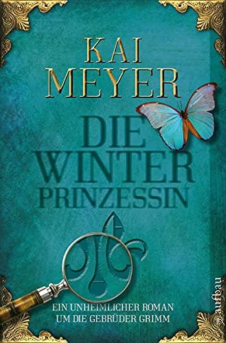 9783746625379: Die Winterprinzessin: Ein unheimlicher Roman um die Brüder Grimm