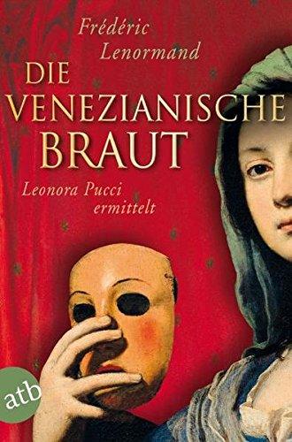 Die venezianische Braut: Leonora Pucci ermittelt: Frederic Lenormand
