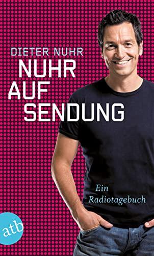 Nuhr auf Sendung: Ein Radiotagebuch: Dieter Nuhr