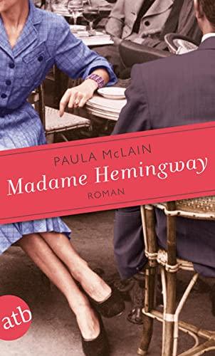 Madame Hemingway - Roman: Paula McLain