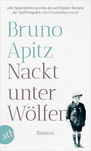 Nackt unter Wölfen : Roman: Apitz, Bruno