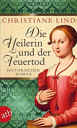 9783746630786: Die Heilerin und der Feuertod: Historischer Roman
