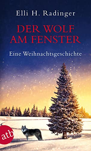 Der Wolf am Fenster: Eine Weihnachtsgeschichte