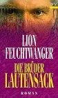 Die Brüder Lautensack. Roman: Feuchtwanger, Lion