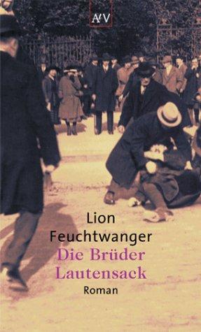 Die Brüder Lautensack. Roman.: Lion Feuchtwanger