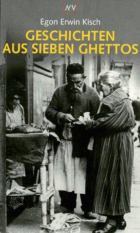 Geschichten aus sieben Ghettos.: Kisch, Egon Erwin