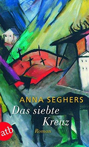 Das Siebte Kreuz (German Edition): Anna Seghers