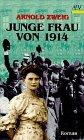 Junge Frau von 1914. Roman: Arnold Zweig