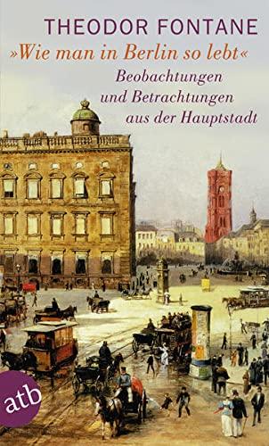 9783746652467: Wie man in Berlin so lebt: Beobachtungen und Betrachtungen aus der Hauptstadt