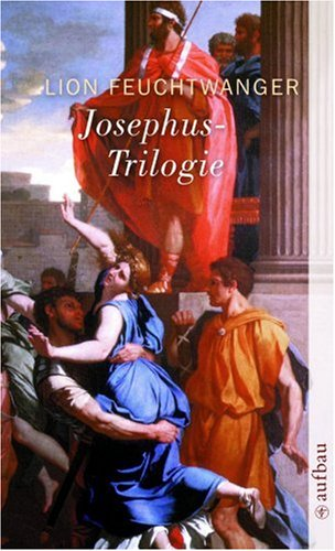 Josephus-Trilogie: (Der jüdische Krieg / Die Söhne / Der Tag wird kommen) (Feuchtwanger GW in ...