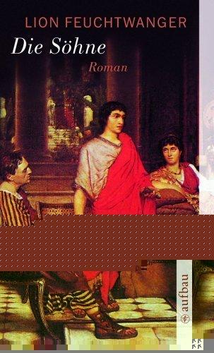 Die Söhne: Roman (Feuchtwanger GW in Einzelbänden): Lion Feuchtwanger (Autor)