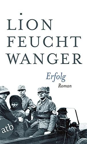 Erfolg: Drei Jahre Geschichte einer Provinz. Roman: Feuchtwanger, Lion