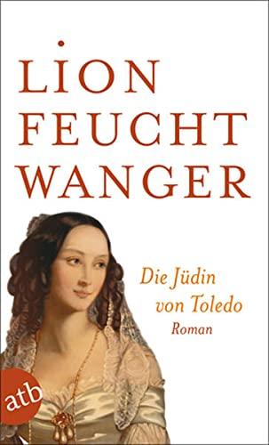 Die Judin Von Toledo (German Edition): Lion Feuchtwanger
