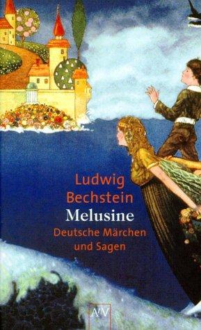 Melusine: Ludwig Bechstein