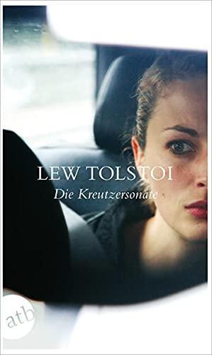 Die Kreutzersonate: Ehegeschichten: Leo N. Tolstoi