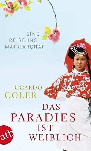 9783746670805: Das Paradies ist weiblich: Eine Reise ins Matriarchat