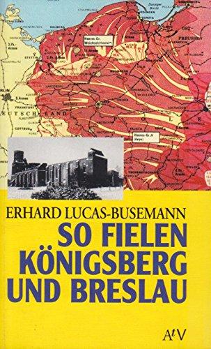9783746680149: So fielen Königsberg und Breslau. Nachdenken über eine Katastrophe ein halbes Jahrhundert danach. (Dokument und Essay)