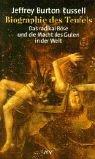 Biographie des Teufels. Das radikal Böse und die Macht des Guten in der Welt. (374668076X) by Russell, Jeffrey Burton