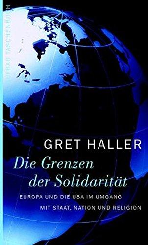 9783746681085: Die Grenzen der Solidarität: Europa und die USA im Umgang mit Staat, Nation und Religion