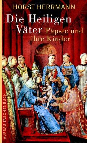 9783746681108: Die Heiligen Väter: Päpste und ihre Kinder