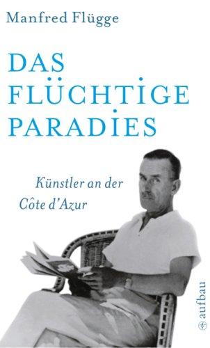 9783746681603: Das flüchtige Paradies: Künstler an der Côte d'Azur