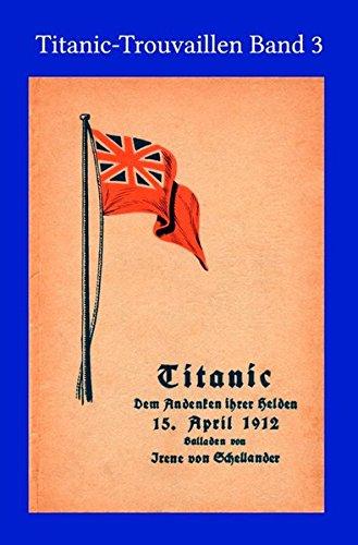 Titanic - Dem Andenken ihrer Helden: Schellander, Irene von