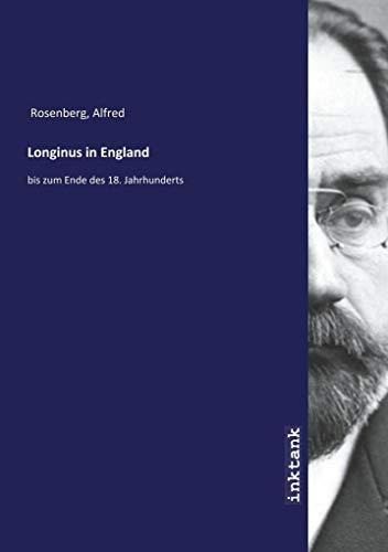Longinus in England : bis zum Ende: Alfred Rosenberg