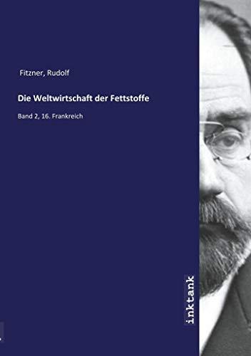 Die Weltwirtschaft der Fettstoffe: Band 2, 16.: Rudolf Fitzner