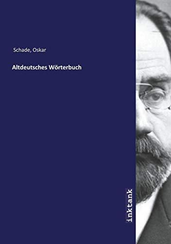 Altdeutsches Wörterbuch (Paperback) - Oskar Schade