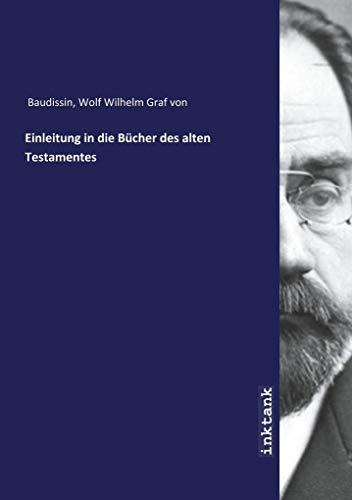 Einleitung in die Bücher des alten Testamentes: Wolf Wilhelm Graf