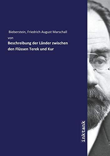 Beschreibung der Lander zwischen den Flüssen Terek: Friedrich August Marschall