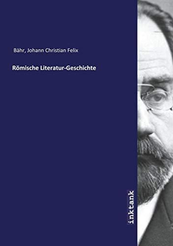Römische Literatur-Geschichte: Johann Christian Felix