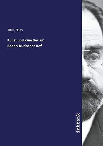 Kunst und Künstler am Baden-Durlacher Hof: Hans Rott