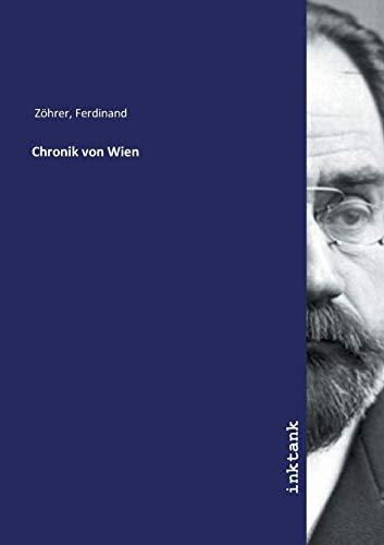 Chronik von Wien - Ferdinand Zohrer