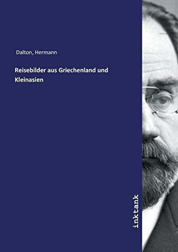 Reisebilder aus Griechenland und Kleinasien: Hermann Dalton