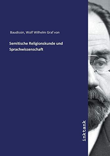 Semitische Religionskunde und Sprachwissenschaft: Wolf Wilhelm Graf