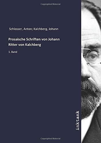 Prosaische Schriften von Johann Ritter von Kalchberg: Anton Schlossar