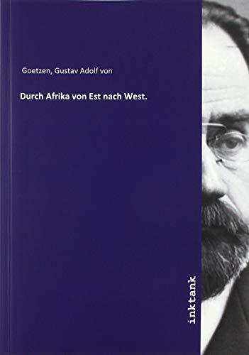 Durch Afrika von Est nach West.: Gustav Adolf von