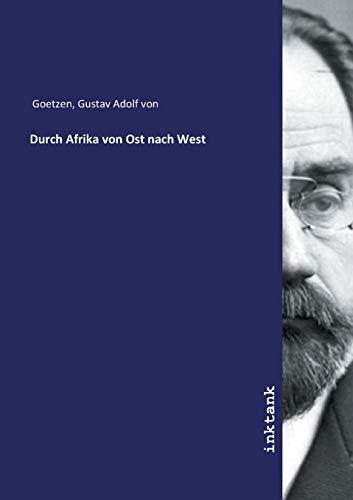 Durch Afrika von Ost nach West: Gustav Adolf von