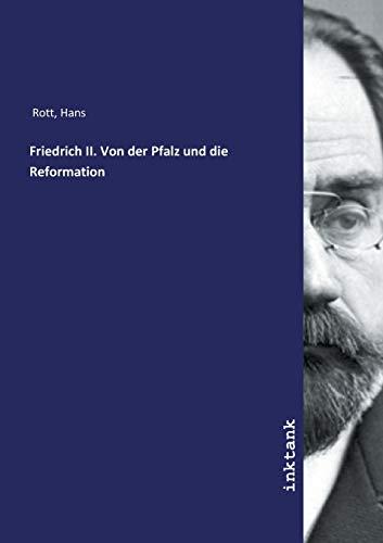 Friedrich II. Von der Pfalz und die: Hans Rott