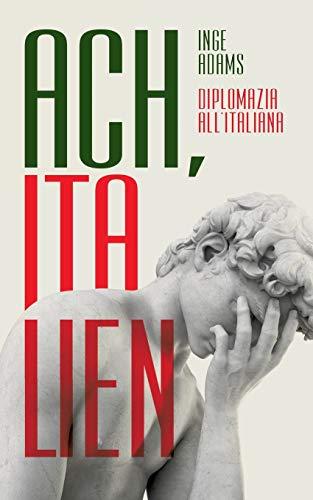 9783748141211: Ach, Italien!: Diplomazia all'italiana