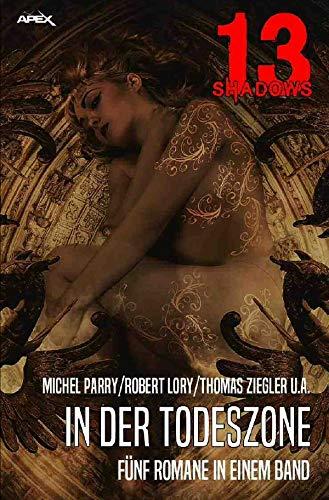 13 SHADOWS: IN DER TODESZONE : Pulp-Horror: Robert Lory